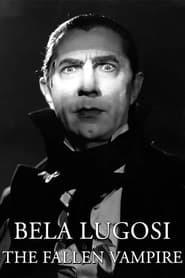 Bela Lugosi: The Fallen Vampire