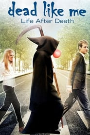 Dead Like Me: Life After Death