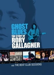 Ghost Blues: The Story of Rory Gallagher