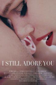 I Still Adore You