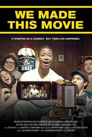 We Made This Movie