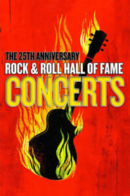 The 25th Anniversary Rock and Roll Hall of Fame Concerts