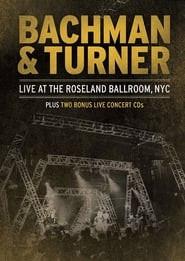 Bachman & Turner - Live at the Roseland Ballroom
