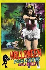 Halloween Pussy Trap Kill! Kill!