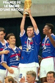 France 98 : le sacre d'une nation