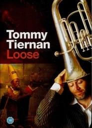 Tommy Tiernan: Loose