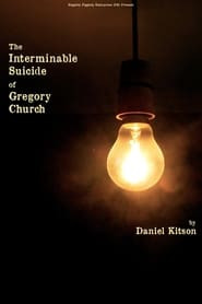 The Interminable Suicide of Gregory Church