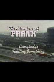 The Adventures of Frank: Everybody's Fiddling Something