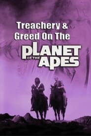 Treachery and Greed on the Planet of the Apes