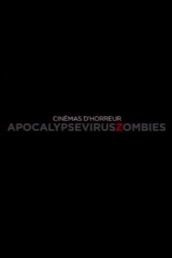 Cinémas d'Horreur - Apocalypse, Virus, Zombies