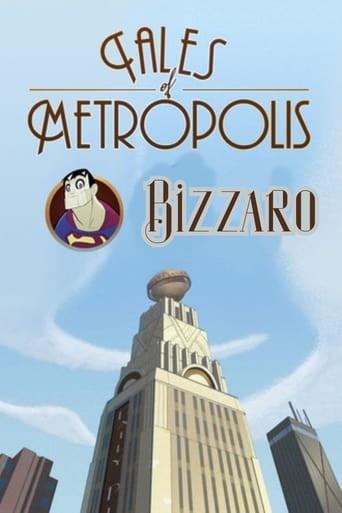 "DC Nation - Tales of Metropolis - ""Bizarro"""