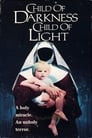 Child of Darkness, Child of Light