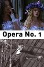 Opera No. 1