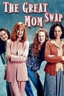The Great Mom Swap