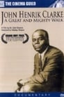 John Henrik Clarke: A Great and Mighty Walk