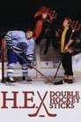 H.E. Double Hockey Sticks