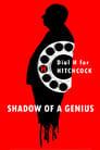 Hitchcock - Shadow of a Genius