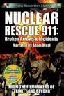 Nuclear Rescue 911: Broken Arrows & Incidents