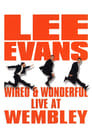 Lee Evans: Wired and Wonderful