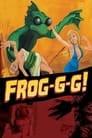 Frog-g-g!