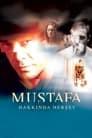 Everything About Mustafa