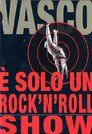 Vasco Rossi - E' Solo Un Rock'N' Roll Show