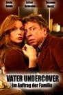 Vater Undercover - Im Auftrag der Familie