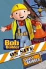 Bob the Builder On Site: Roads & Bridges