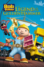 Bob the Builder: Legend of the Golden Hammer