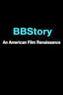 BBStory: An American Film Renaissance