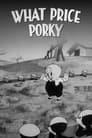 What Price Porky