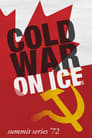 Cold War on Ice: Summit Series '72