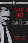 Dangerous Edge: A Life of Graham Greene