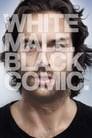 Chris D'Elia: White Male. Black Comic.