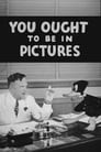 You Ought to Be in Pictures