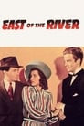 East of the River