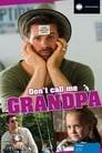 Don't Call Me Grandpa