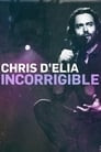 Chris D'Elia: Incorrigible