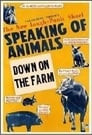 Speaking of Animals Down on the Farm