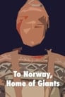To Norway, Home of Giants