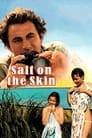 Salt on the Skin