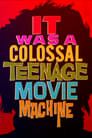 It Was a Colossal Teenage Movie Machine: The AIP Story