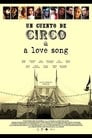 A circus tale & a love song