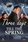 Three Days Till The Spring
