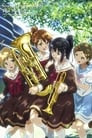 Sound! Euphonium the Movie - Welcome to the Kitauji High School Concert Band