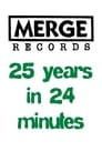 Merge Records: 25 Years in 24 Minutes