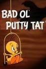 Bad Ol' Putty Tat