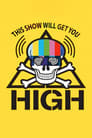 This Show Will Get You High