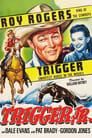 Trigger, Jr.