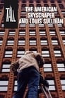 Tall: The American Skyscraper and Louis Sullivan